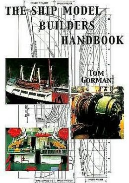 Ship Model Builders' Handbook: A Guide to Fittings on the Small Ship