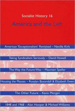 Socialist History Journal Issue 16: America