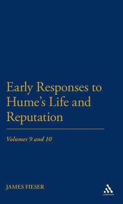 Early Responses to Hume's Life and Reputation: Volumes 9 and 10