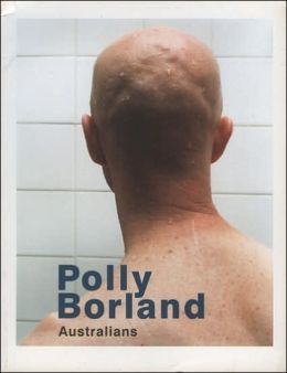Polly Borland: Australians