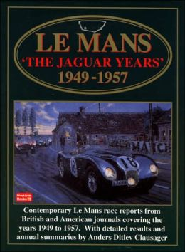 Le Mans: The Jaguar Years 1949-1957