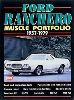 Ford Ranchero Muscle Portfolio 1957-1979: Muscle Portfolio 1957-1979