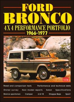 Ford Bronco 4X4 Performance Portfolio, 1966-1977 (Brooklands Road Test Books Series)