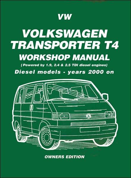 Volkswagen Transporter T4 Workshop Manual: Diesel Models - Years 2000 On