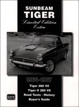 Sunbeam Tiger: 1964-1967 Limited Edition Extra (Brooklands Road Test Books Series)