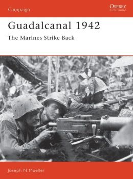 Guadalcanal 1942 : The Marines Strike Back
