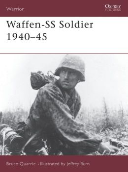 The Waffen SS Solider, 1940-1945