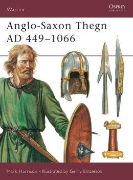 Anglo-Saxon Thegn : 449-1066 Ad