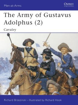 The Army of Gustavus Adolphus 2 Calvary