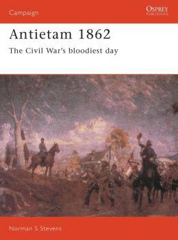 Antietam 1862: The Civil War's Bloodiest Day