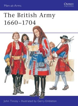The British Army, 1660-1704 (Men at Arms)
