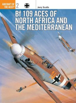 BF 109: Aces of North Africa and the Mediterranean