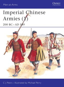 Imperial Chinese Armies: (1) 200 BC - 589 AD