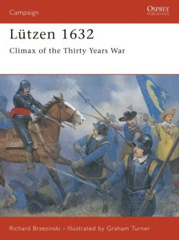 Lützen 1632: Climax of the Thirty Years War