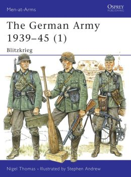 The German Army 1939-1945 (1): Blitzkrieg