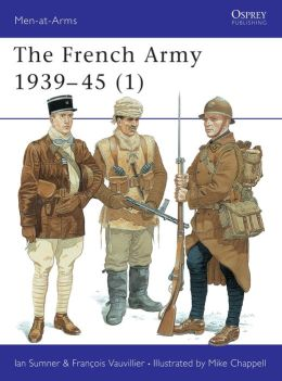 The French Army 1939-45 (1): The Army of 1939-40 and Vichy France