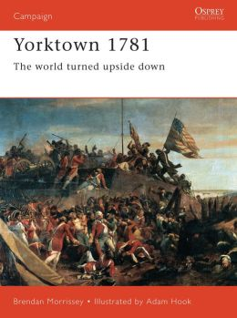 Yorktown 1781: The World Turned Upside Down