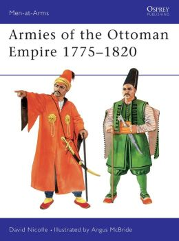 Armies of the Ottoman Empire 1775-1820s