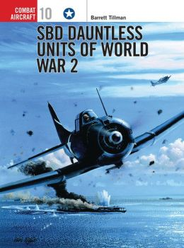 SBD Dauntless Units of World War 2: Osprey Combat Aircraft 10