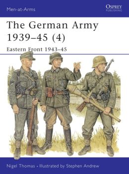 The German Army 1939-1945 (4): Eastern Front 1943-45