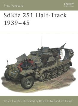The SdKfz 251 Hulf-Track Bruce Culver