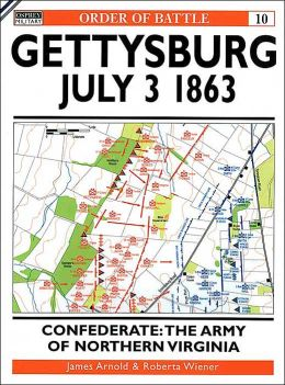 Gettysburg July 3 1863: Confederate: The Army of Northern Virginia