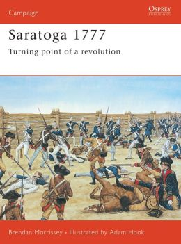 Saratoga 1777: Turning Point of a Revolution
