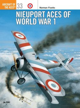 Nieuport Aces of World War 1 Norman Franks