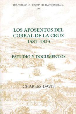 Los aposentos del Corral de la Cruz: 1581-1823: Estudio y documentos
