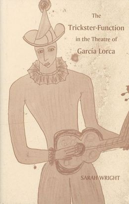 The Trickster-Function in the Theatre of Garcia Lorca