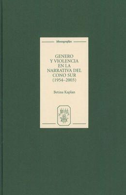 Genero y violencia en la narrativa del Cono Sur (1954-2003)