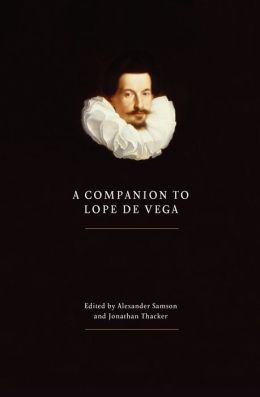 A Companion to the Life and Works of Lope de Vega Carpio