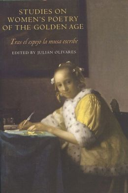 Studies on Women's Poetry of the Golden Age: Tras el espejo la musa escribe