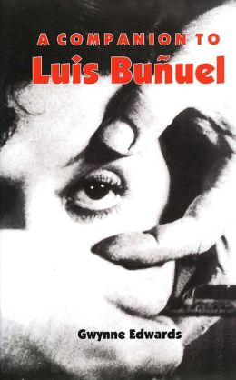 A Companion to Luis Bunuel