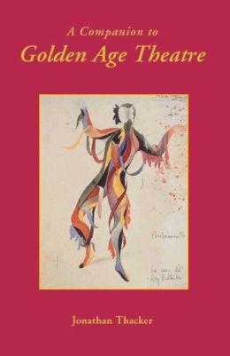 A Companion to Golden Age Theatre