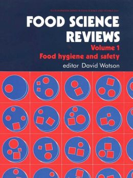 Food Science Reviews, Volume 1: Food Hygiene and Safety