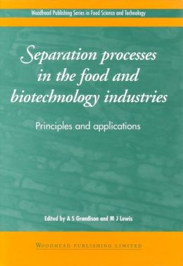 Separation processes in the food and biotechnology industries: Principles and applications