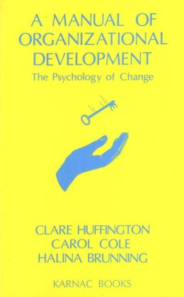 Manual of Organizational Development: The Psychology of Change