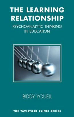 The Learning Relationship: Psychoanalytic Thinking in Education