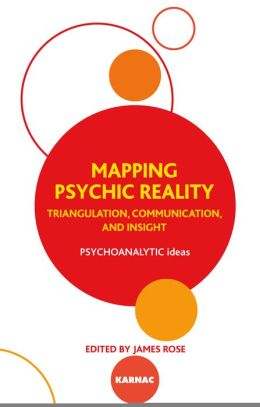 Mapping Psychic Reality: Triangulation, Communication and Insight