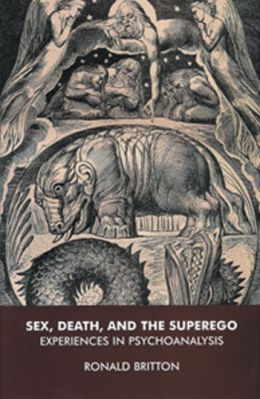 Sex, Death, and the Superego: Experiences in Psychoanalysis