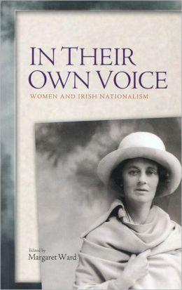 In Their Own Voice: Women and Irish Nationalism