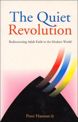 The Quiet Revolution: Rediscovering Adult Faith in the Modern World