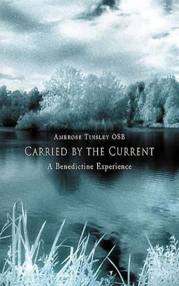Carried by the Current: A Benedictine Perspective