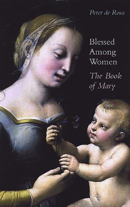 Blessed Among Women: The Book of Mary