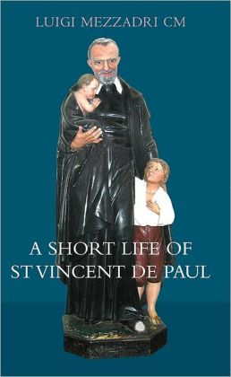 A Short Life of St Vincent de Paul