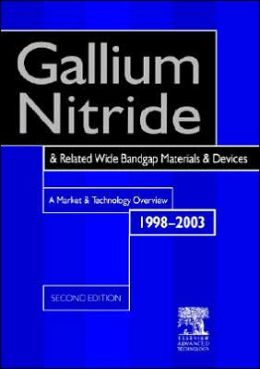 Gallium Nitride and Related Wide Bandgap Materials & Devices. A Market and Technology Overview 1998-2003