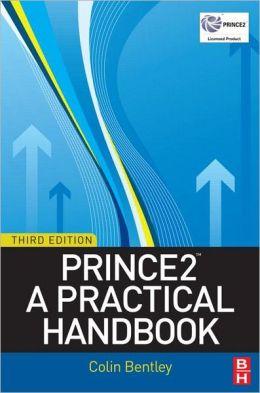 PRINCE2?: A Practical Handbook