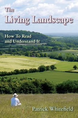 The Living Landscape: How to Read and Understand It