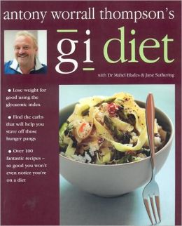Antony Worrall Thompson's GI Diet